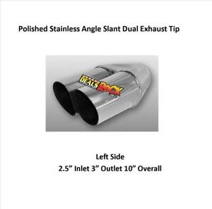 """Polished Stainless Angle Slant Dual Exhaust Tip Left Side 2.5"""" In 3"""" Out 10"""" L"""