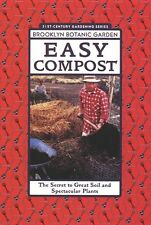 Easy Compost: The Secret to Great Soil and Spectac