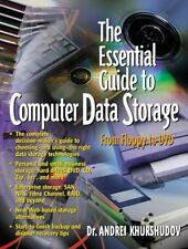 The Essential Guide to Computer Data Storage: From Floppy to DVD-ExLibrary