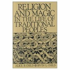 Religion and Magic in the Life of Traditional Peoples, Child, Alice B. & Child,