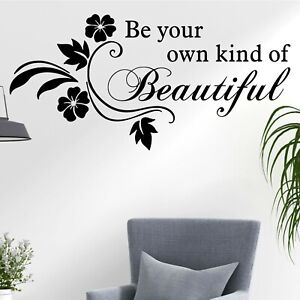 Be Your Own Kind Of Beautiful Flowers Quote Fun Decal Wall Art Stickers Home UK