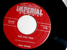 CHRIS KENNER~SICK AND TIRED~VG~IMPERIAL~PLAYS FINE~NOTHING ~ NORTHERN SOUL 45