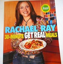 Rachael Ray 30-Minute Get Real Meals Eat Healthy Without Going to Extremes 2005
