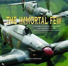 The Immortal Few: Commemorating the Battle of Britain and the Aircraft of the Ba