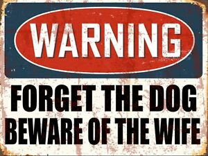 Warning Forget The Dog Beware Of Wi Retro Metal Plaque/Sign, Pub, Bar, Man Cave,