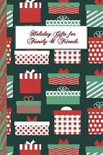 Holiday Gifts for Family & Friends: Makes Christmas Gift-Giving a Breeze! by Hol
