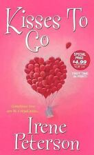 Kisses to Go by Irene Peterson (2007, Paperback)