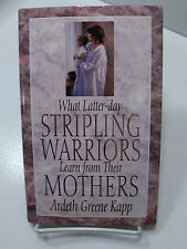WHAT LATTER DAYS STRIPLING WARIORS LEARN FROM THEIR MOTHERS Mormon LDS