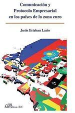 Comunicacion y Protocolo Empresarial en Los Paises de la Zona Euro by Lario...
