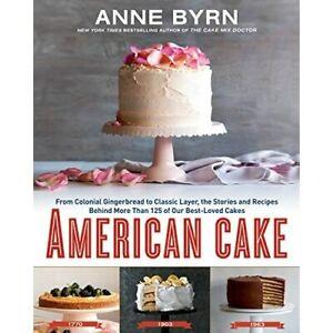 American Cake - HardBack NEW Byrn, Anne 01/09/2016