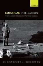 European Integration: From Nation-States to Member States, Bickerton, Chris J.