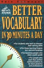 Better Vocabulary in 30 Minutes a Day (Better English Series) by Edie Schwager