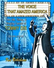 The Voice That Amazed America : The Life, Times, and Singing Career of Tommy...