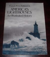 America's Lighthouses ~ An Illustrated History, Francis Ross Holland