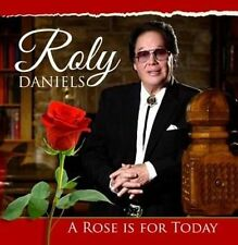 Roly Daniels - The Rose is for Today CD - Brand New & Sealed