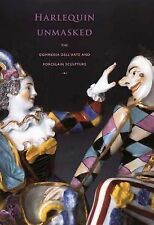 USED (LN) Harlequin Unmasked: The Commedia Dell'Arte and Porcelain Sculpture