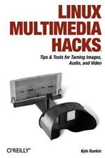 Linux Multimedia Hacks: Tips & Tools for Taming Images, Audio, and Video