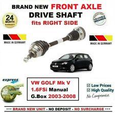 FOR VW GOLF Mk V 1.6FSi Manual G.Box 2003-2008 NEW FRONT AXLE RIGHT DRIVESHAFT
