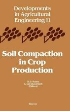 Developments in Agricultural Engineering: Soil Compaction in Crop Production...