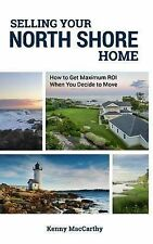 Selling Your North Shore Home: How to Get Maximum ROI When You Decide to Move