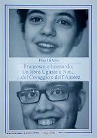 Francesca e Leonardo:un libro uguale a noi...del coraggio e dell'amore, P DiVito