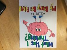 What Was I Thinking? Volume 1: My Brainy Best Friend (Hardback or Cased Book)