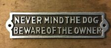 NEVERMIND THE DOG BEWARE OF THE OWNER iron sign wall plaque decor SILVER letters