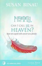 Mommy, Can I Call You In Heaven?: How we coped with cancer as a family (The Cari