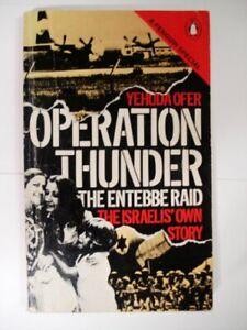 Operation Thunder: the Entebbe Raid: The Israelis' ... by Yehuda Ofer 0140523219