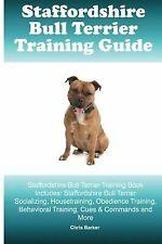Staffordshire Bull Terrier Training Guide. Staffordshire Bull Terrier.