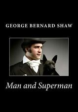 Man and Superman by George Bernard Shaw (2014, Paperback)