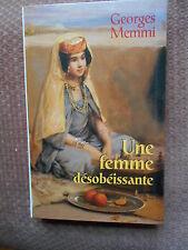 UNE FEMME DESOBEISSANTE PAR GEORGES MEMMI -  ED. 1999