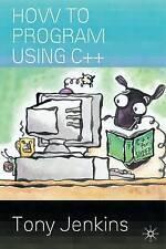 How to Program Using C++, Jenkins, Tony, Used; Good Book