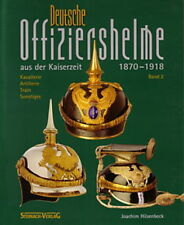 Hilsenbeck: Deutsche Offiziershelme, Pickelhauben der Kaiserzeit Band 2 Handbuch