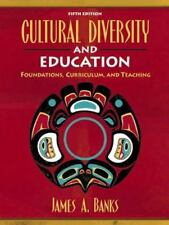 Cultural Diversity and Education: Foundations, Curriculum, and Teaching (5th Ed