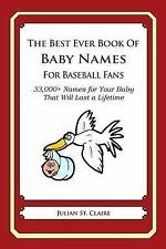 The Best Ever Book of Baby Names for Baseball Fans: 33,000+ Names for Your Baby