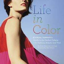 NEW Life in Color: The Visual Therapy Guide to t.. 9780811865234 by Garza, Jesse