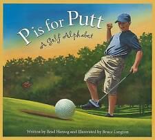NEW P is for Putt: A Golf Alphabet (Sports Alphabet) by Brad Herzog