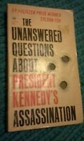 The Unanswered Questions About President's Kennedy's Assassination by Sylvan Fox