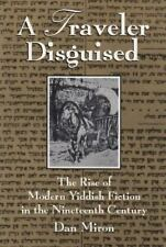 A Traveler Disguised: The Rise of Modern Yiddish Fiction in the Nineteenth Centu