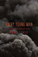 Angry Young Man by Chris Lynch (Hardback, 2011)