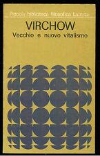 VIRCHOW VECCHIO E NUOVO VITALISMO  LATERZA 1969 PBF 44
