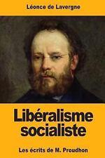 Libéralisme Socialiste : Les écrits de M. Proudhon by Léonce de Lavergne...