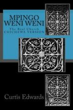 Mpingo Weni Weni : The REAL Church by Curtis Edwards (2014, Paperback)