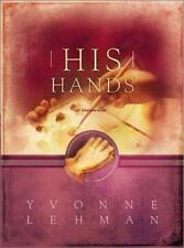 His Hands by Yvonne Lehman (2003, Hardcover)
