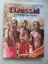 Massai Die letzten ihres Volkes 1987 Völkerkunde Afrika