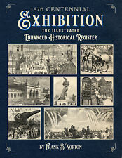 1876 Centennial Exhibition: The Illustrated Enhanced Historical Register *NEW*