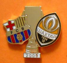 DISTINTIVO SPILLA PIN - BARCELONA-SACHTAR - FINALE SUPERCOPPA UEFA 2009