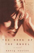 Huston, Nancy : The Mark of the Angel: A Novel