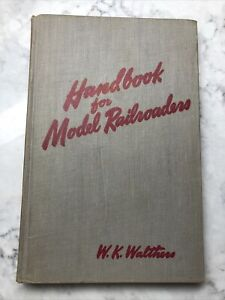 Vintage Book: 1949 HANDBOOK for MODEL RAILROADERS by W.K. Walthers